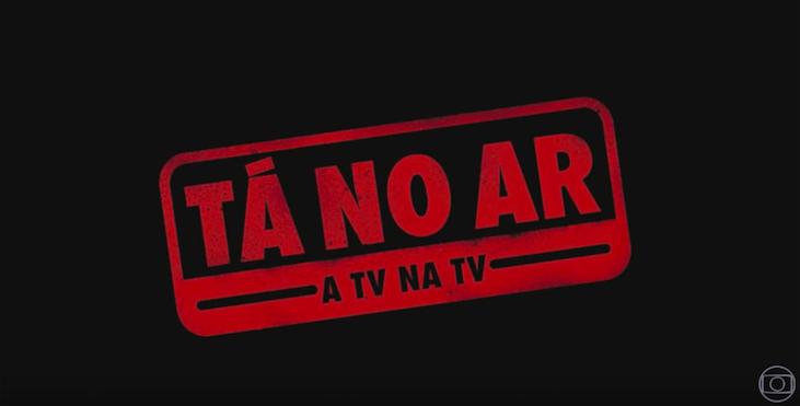 Tá no Ar: a TV na TV: horário e detalhes do programa