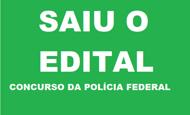 Concurso Polícia Federal: lançado edital com 500 vagas e remuneração de até R$ 22 mil